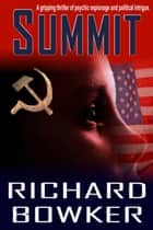 Summit (The Psychic Thriller Series, Book 1) ebook by Richard Bowker