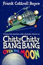 Over the Moon: Book 4 ebook by Frank Cottrell Boyce