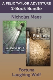 Felix Taylor Adventures 2-Book Bundle - Laughing Wolf / Fortuna ebook by Nicholas Maes