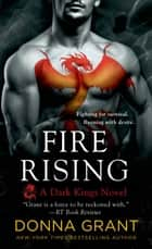 Fire Rising - A Dark Kings Novel ebook by Donna Grant
