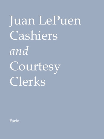 Cashiers and Courtesy Clerks ebook by Juan LePuen