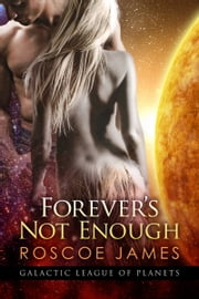Forever's Not Enough ebook by Roscoe James