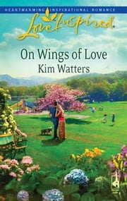 On Wings of Love ebook by Kim Watters