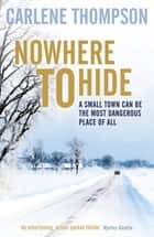 Nowhere To Hide eBook by Carlene Thompson