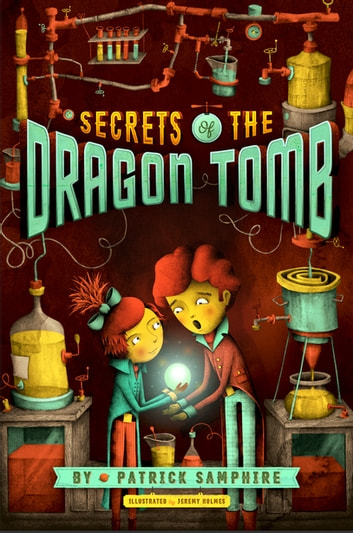 Secrets of the Dragon Tomb ebook by Patrick Samphire