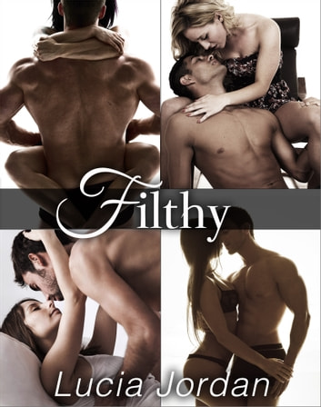 Filthy - Complete Series ebook by Lucia Jordan