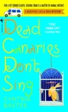 Dead Canaries Don't Sing ebook by Cynthia Baxter