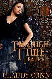 Through Time-Frankie ebook by Claudy Conn
