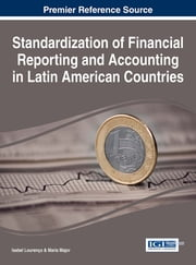 Standardization of Financial Reporting and Accounting in Latin American Countries ebook by Isabel Lourenço,Maria Major