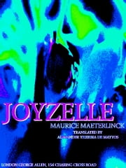 Joyzelle (English Edition) ebook by Maurice Maeterlinck,Alexander Teixera de Mattos