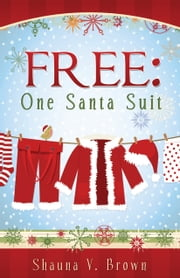 Free: One Santa Suit ebook by Shauna V. Brown