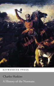 A History of the Normans ebook by Charles Haskins