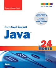 Sams Teach Yourself Java in 24 Hours ebook by Cadenhead, Rogers