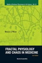 Fractal Physiology and Chaos in Medicine ebook by Bruce J West