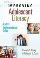 Improving Adolescent Literacy ebook by Pamela Craig,Rebecca Sarlo