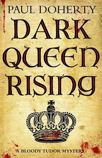 Dark Queen Rising ebook by Paul Doherty
