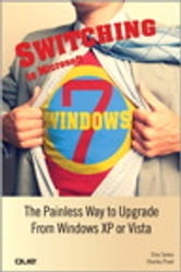 Switching to Microsoft Windows 7 - The Painless Way to Upgrade from Windows XP or Vista ebook by Elna Tymes,Charles Prael