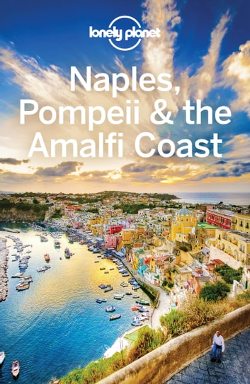 Lonely Planet Naples, Pompeii & the Amalfi Coast ebook by Lonely Planet