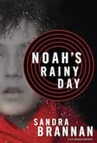 Noah's Rainy Day ebook by Sandra Brannan