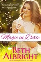 Magic In Dixie ebook by Beth Albright