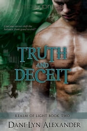 Truth and Deceit ebook by Dani-Lyn Alexander