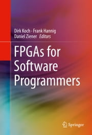 FPGAs for Software Programmers ebook by