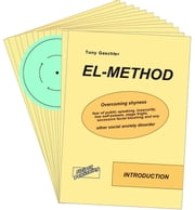 EL-Method. Overcoming shyness, fear of public speaking, insecurity, low self-esteem, stage fright, excessive facial blushing and any other social anxiety disorder. ebook by Tony Gaschler,Frank Stange