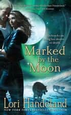 Marked By The Moon ebook by Lori Handeland