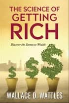 The Science of Getting Rich ebook by Wallace D. Wattles, Digital Fire