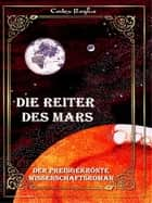 Die Reiter des Mars ebook by Codex Regius