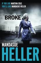 Broke - How far will she go? ebook by Mandasue Heller