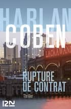 Rupture de contrat ebook by Harlan COBEN, Martine LECONTE