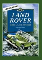 Land Rovers - Series I, II, III & Defender ebook by John Christopher