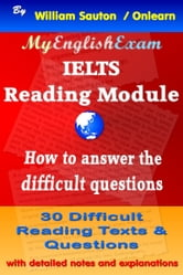 IELTS Reading Module: How to Answer the Difficult Questions ebook by William Sauton