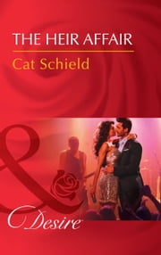 The Heir Affair (Mills & Boon Desire) (Las Vegas Nights, Book 6) ebook by Cat Schield