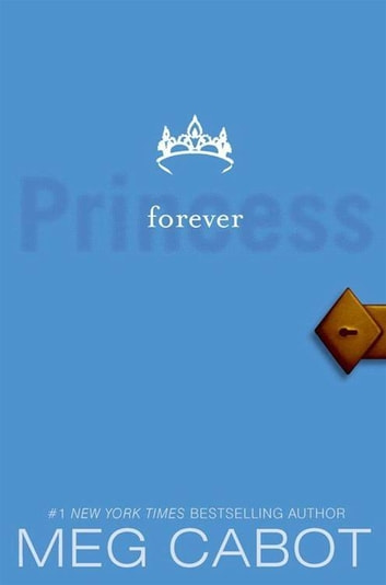 The Princess Diaries, Volume X: Forever Princess ebook by Meg Cabot
