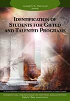 Identification of Students for Gifted and Talented Programs ebook by Joseph S. Renzulli,Sally M. Reis