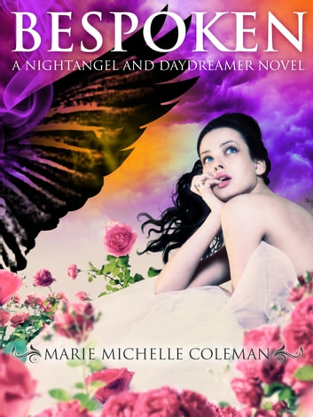 Bespoken: A Nightangel and Daydreamer Novel ebook by Marie Michelle Coleman