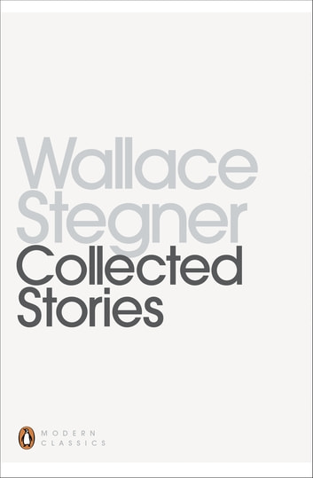 Collected Stories ebook by Wallace Stegner