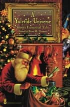 A Yuletide Universe ebook by Brian M. Thomsen