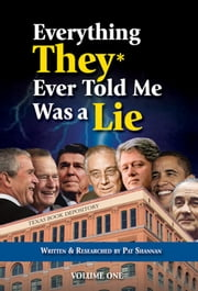 Everything They Ever Told Me Was a Lie ebook by Pat Shannan