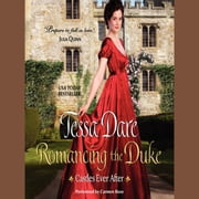 Romancing the Duke - Castles Ever After audiobook by Tessa Dare
