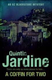 A Coffin for Two (Oz Blackstone series, Book 2) - Sun, sea and murder in a gripping crime thriller ebook by Quintin Jardine