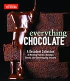 Everything Chocolate - A Decadent Collection of Morning Pastries, Nostalgic Sweets, and Showstopping Desserts ebook by