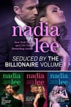 Seduced by the Billionaire (Books 1-3) ebook by Nadia Lee
