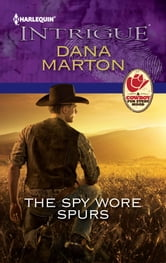 The Spy Wore Spurs ebook by Dana Marton