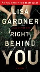 Right Behind You eBook by Lisa Gardner