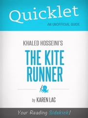 Quicklet On The Kite Runner By Khaled Hosseini (CliffNotes-like Book Summary) ebook by Karen Lac