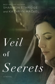 Veil of Secrets ebook by Kathryn Mackel,Shannon Ethridge