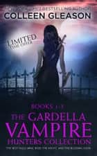 The Gardella Vampire Hunters Starter Set - Books 1-3 ebook by